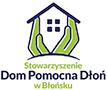 Stowarzyszenie Dom Pomocna Dłoń w Błońsku